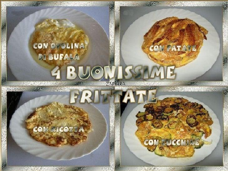Per fare la frittata classica bastano: uovo, sale (pepe,          secondo i gusti) e olio. Davvero poco!Ma nella frittata ...