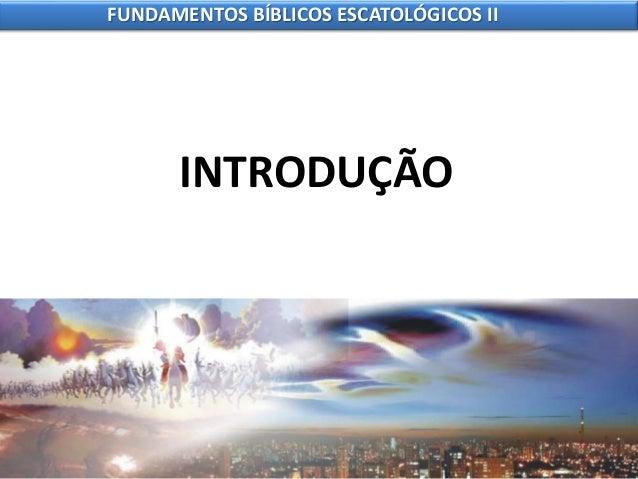 4 fundamentos bíblicos escatológicos ii Slide 2