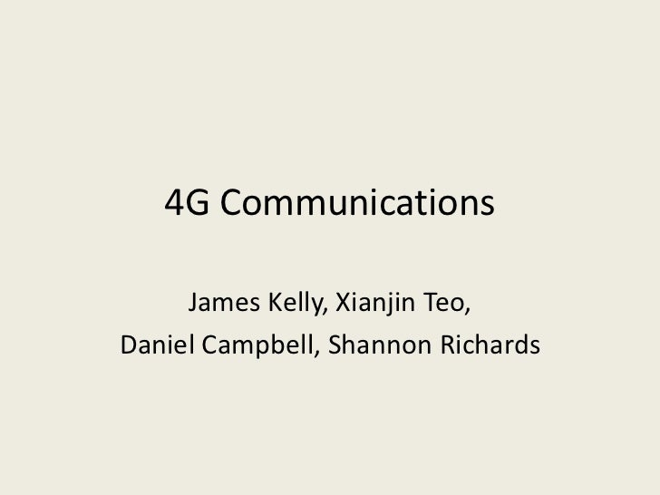 4G Communications     James Kelly, Xianjin Teo,Daniel Campbell, Shannon Richards