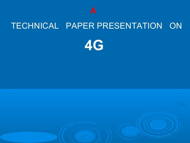 ATECHNICAL PAPER PRESENTATION ON             4G