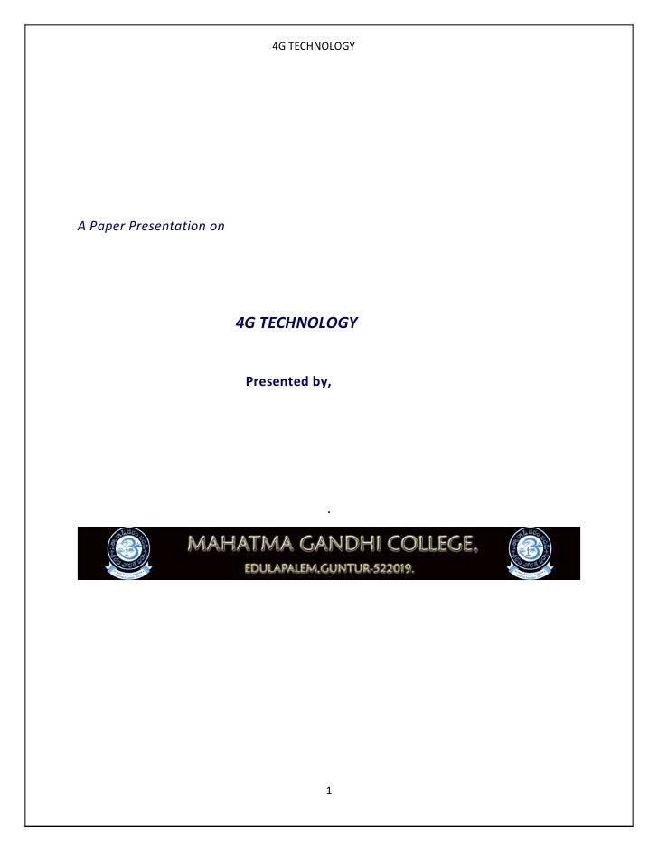 4G TECHNOLOGYA Paper Presentation on                          4G TECHNOLOGY                           Presented by,       ...