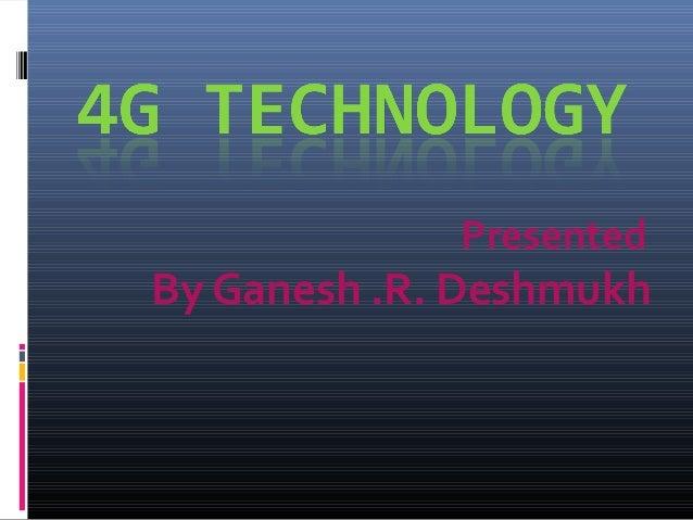 Presented  By Ganesh .R. Deshmukh