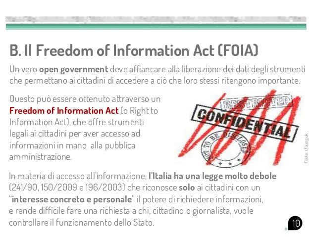 B. Il Freedom of Information Act (FOIA)Un vero open government deve affiancare alla liberazione dei dati degli strumentich...