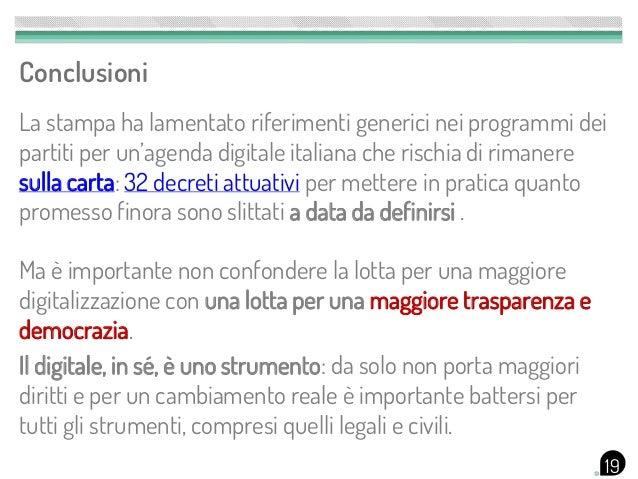 ConclusioniLa stampa ha lamentato riferimenti generici nei programmi deipartiti per un'agenda digitale italiana che rischi...