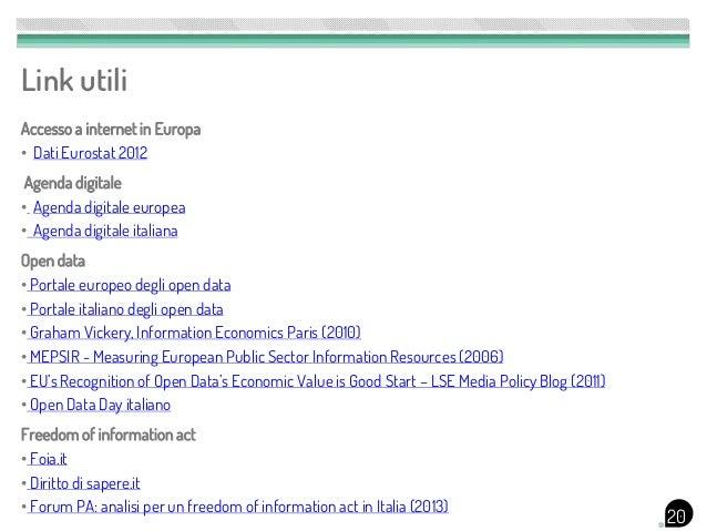 Link utiliAccesso a internet in Europa• Dati Eurostat 2012 Agenda digitale• Agenda digitale europea• Agenda digitale itali...