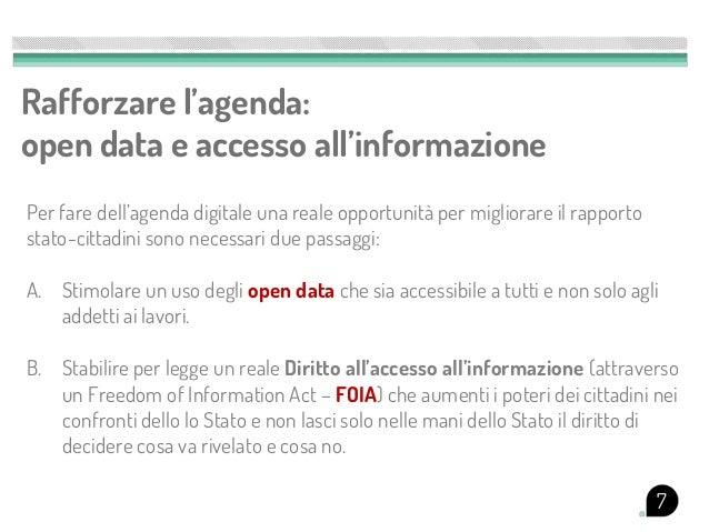 Rafforzare l'agenda:open data e accesso all'informazionePer fare dell'agenda digitale una reale opportunità per migliorare...