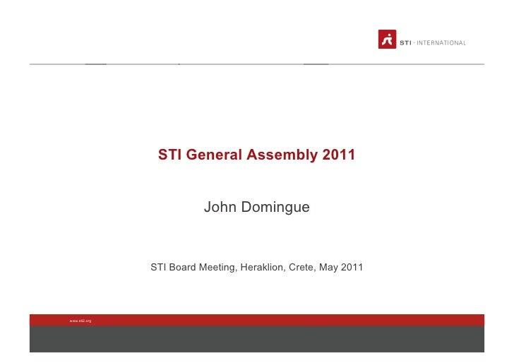 STI General Assembly 2011                          John Domingue               STI Board Meeting, Heraklion, Crete, May 20...
