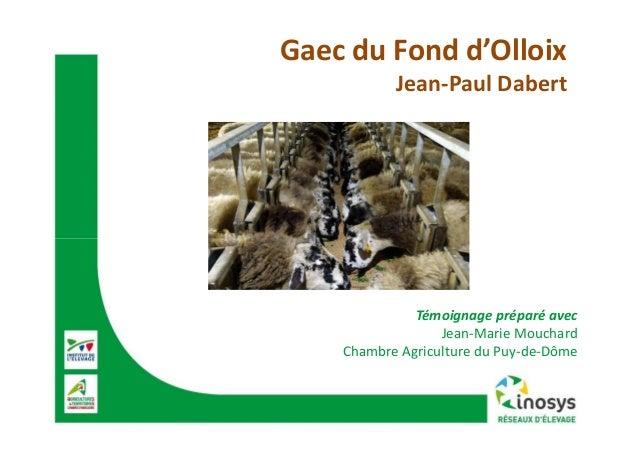Gaec du Fond d'Olloix Jean-Paul Dabert Témoignage préparé avec Jean-Marie Mouchard Chambre Agriculture du Puy-de-Dôme