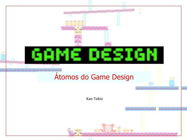 Kao Tokio Átomos do Game Design