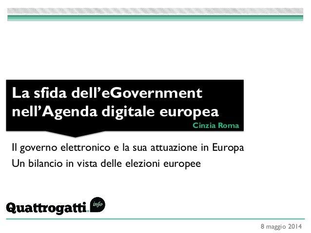 Il governo elettronico e la sua attuazione in Europa Un bilancio in vista delle elezioni europee La sfida dell'eGovernment...