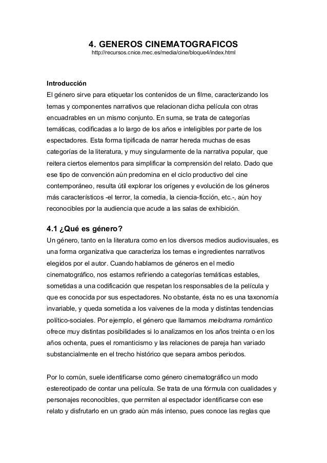 4. GENEROS CINEMATOGRAFICOS http://recursos.cnice.mec.es/media/cine/bloque4/index.html Introducción El género sirve para e...