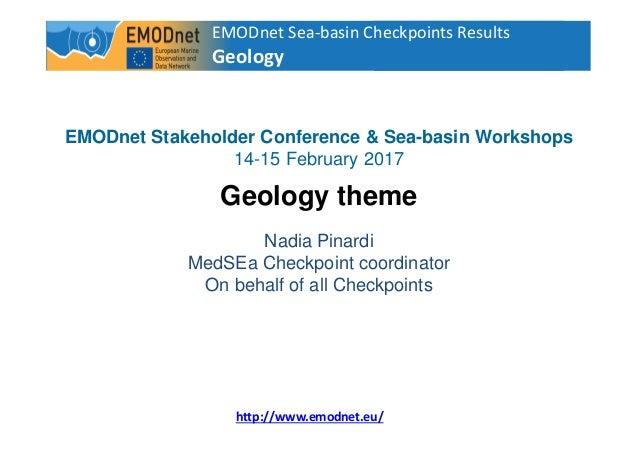 EMODnet Sea-basin Checkpoints Results Geology 1 http://www.emodnet.eu/ EMODnet Stakeholder Conference & Sea-basin Workshop...