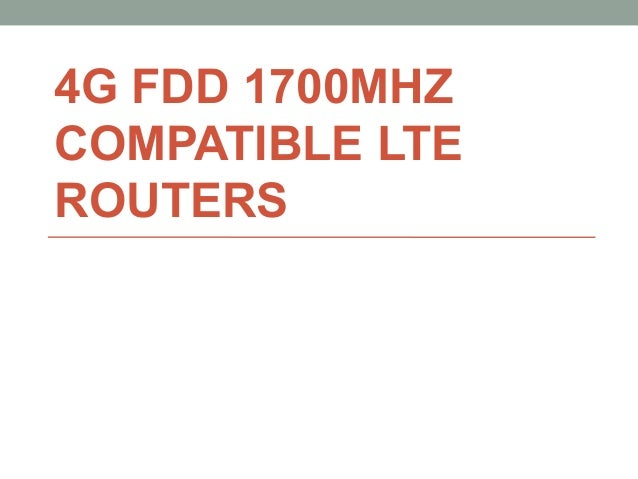 4G FDD 1700MHZ  COMPATIBLE LTE  ROUTERS