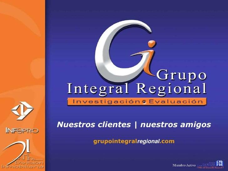 Nuestros clientes   nuestros amigos          grupointegralregional.com