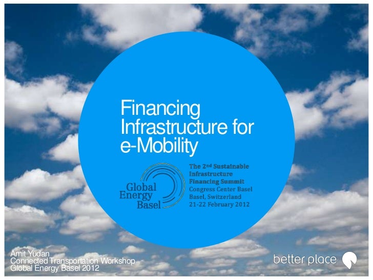 Financing                            Infrastructure for                            e-MobilityAmit YudanConnected Transport...