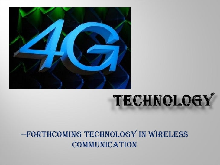 --Forthcoming technology in wireless           communication