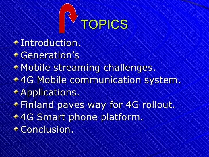 TOPICS <ul><li>Introduction. </li></ul><ul><li>Generation's </li></ul><ul><li>Mobile streaming challenges. </li></ul><ul><...