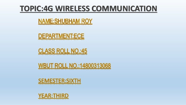 4g wireless technology motivation for 4g Technology evolution: 4g (wimax & lte) kirtika goel1 wimax is a wireless technology put forth by the wimax forum that is one of the technologies that is being.