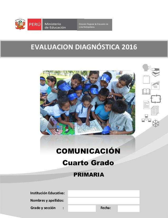 Dirección Regional de Educación de Lima Metropolitana COMUNICACIÓN Cuarto Grado Institución Educativa: Nombres y apellidos...