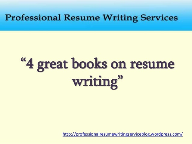 U201c4 Great Books On Resume Writingu201d  Http://professionalresumewritingserviceblog.wordpress.  Resume Books