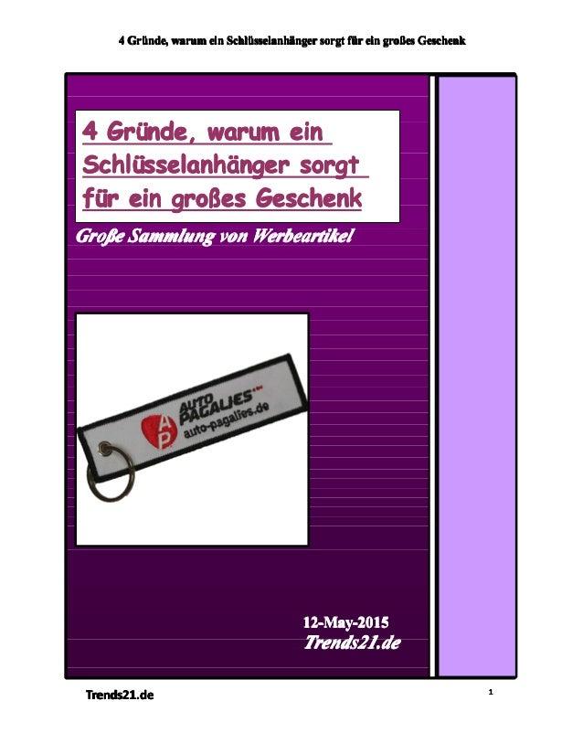 4444 GrGrGrGrüüüünde,nde,nde,nde, warumwarumwarumwarum eineineinein SchlSchlSchlSchlüüüüsselanhsselanhsselanhsselanhääääng...