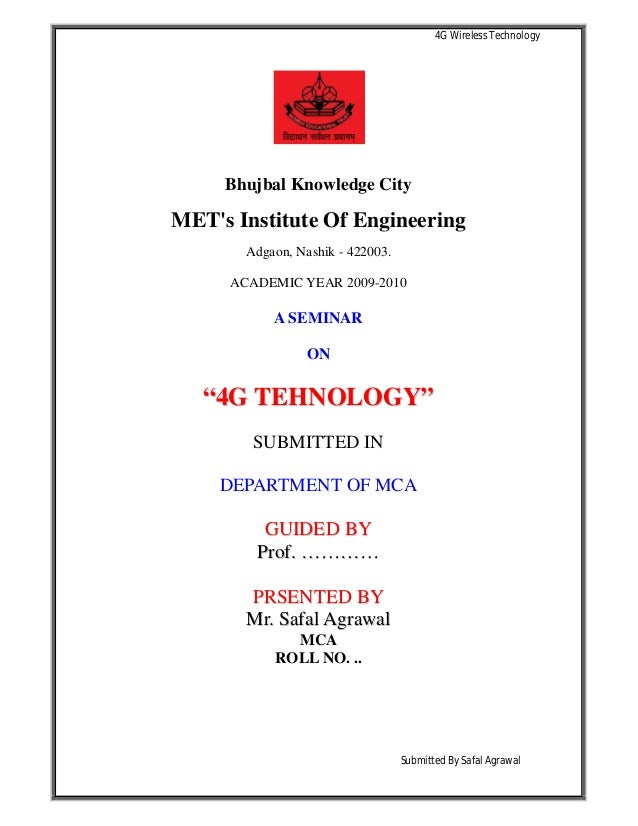 4G Wireless Technology Submitted By Safal Agrawal Bhujbal Knowledge City MET's Institute Of Engineering Adgaon, Nashik - 4...