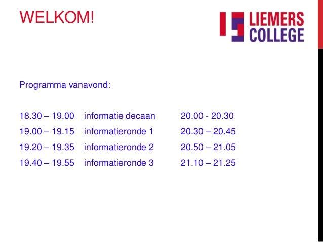 WELKOM!Programma vanavond:18.30 – 19.00   informatie decaan   20.00 - 20.3019.00 – 19.15   informatieronde 1   20.30 – 20....