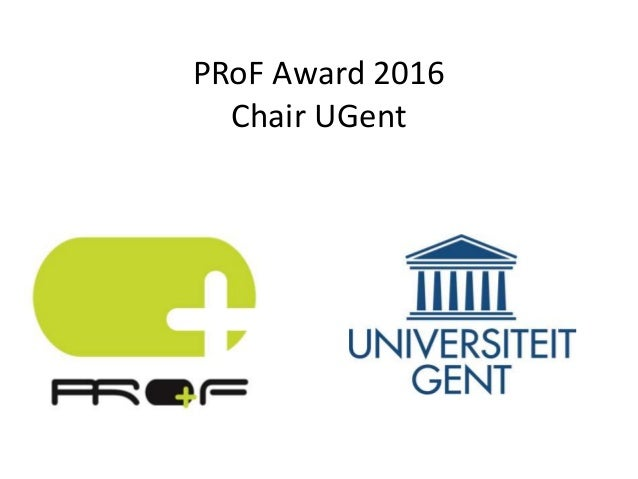 PRoF Award 2016 Chair UGent
