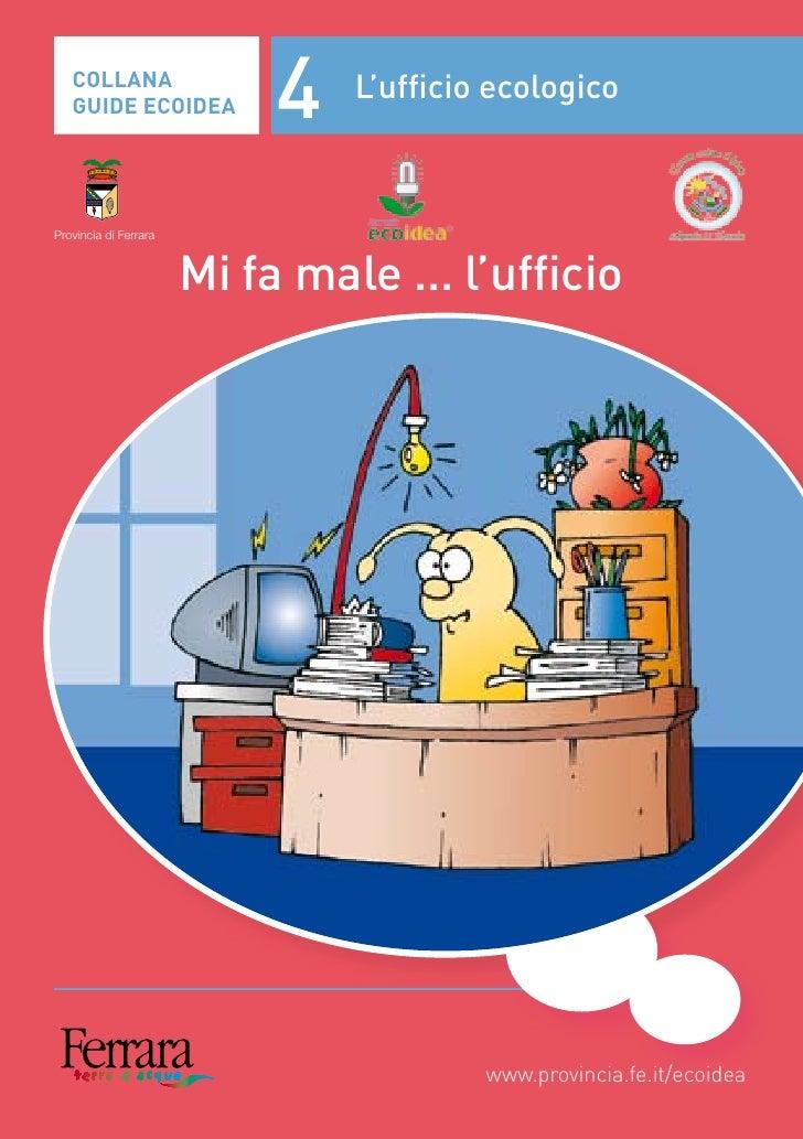 COLLANA    GUIDE ECOIDEA            4   L'ufficio ecologico    Provincia di Ferrara                           Mi fa male ....