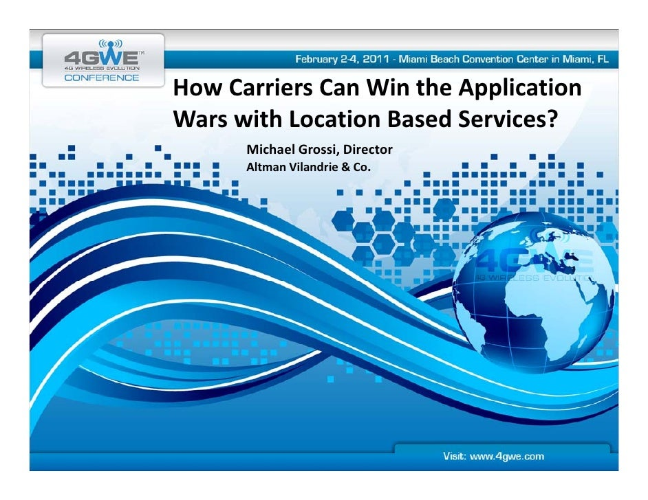 HowCarriersCanWintheApplicationHow Carriers Can Win the ApplicationWarswithLocationBasedServices?      MichaelG...