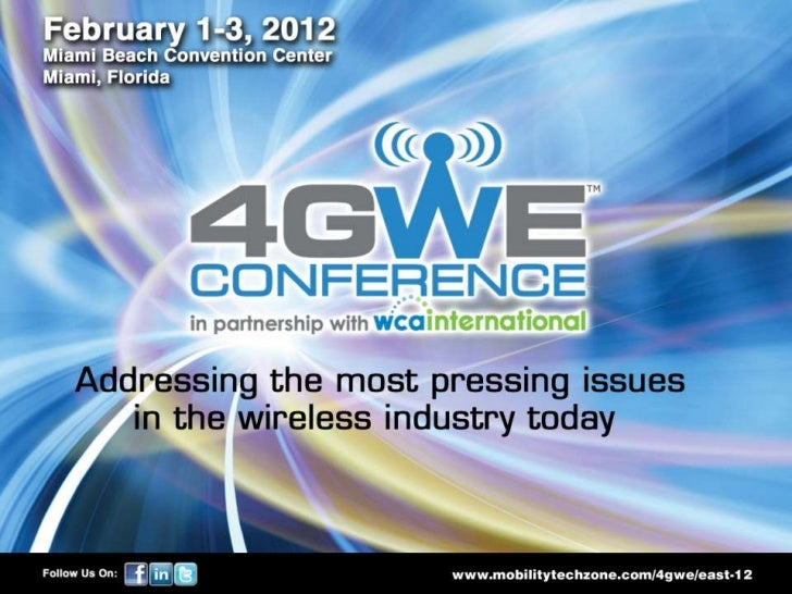 Wednesday - 02/01/12             9:00-9:45amJeff Thompson,    4GWE KEYNOTE SESSIONCEO Towerstream     WiFi The Gateway Dat...