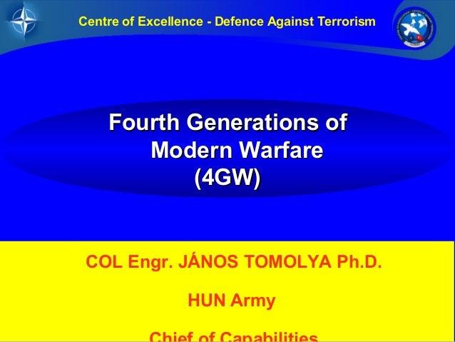 Centre of Excellence - Defence Against Terrorism  FFoouurrtthh GGeenneerraattiioonnss ooff  MMooddeerrnn WWaarrffaarree  (...