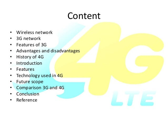 4g wireless tecnology advantages and disadvantages Overview on generations of network: 1g,2g,3g,4g,5g  vivek sanghvi jain, be student  computer department,  access 4g network was usb wireless modem which.