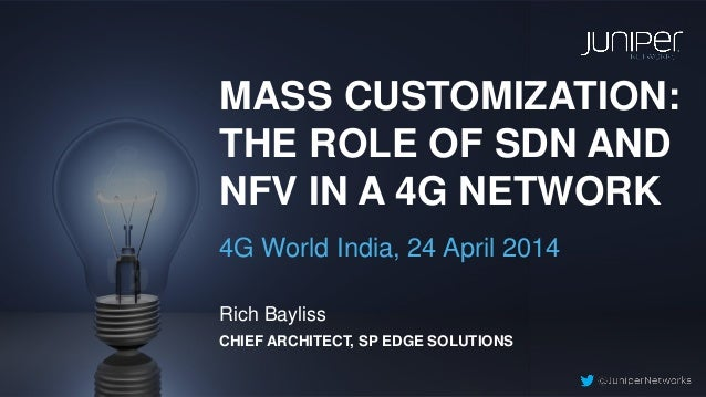 Mass Customization: The Role of SDN and NFV in a 4G Network
