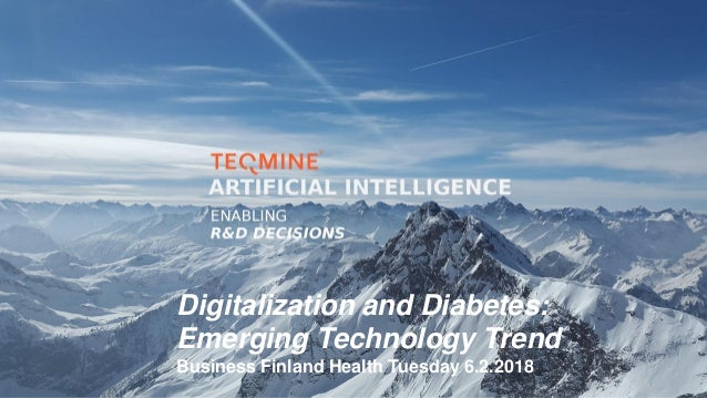 Digitalization and Diabetes: Emerging Technology Trend Business Finland Health Tuesday 6.2.2018