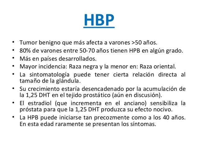 • Tumor benigno que más afecta a varones >50 años. • 80% de varones entre 50-70 años tienen HPB en algún grado. • Más en p...