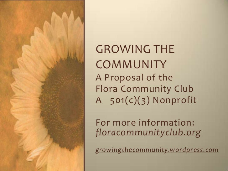 GROWING THECOMMUNITYA Proposal of theFlora Community ClubA 501(c)(3) NonprofitFor more information:floracommunityclub.orgg...