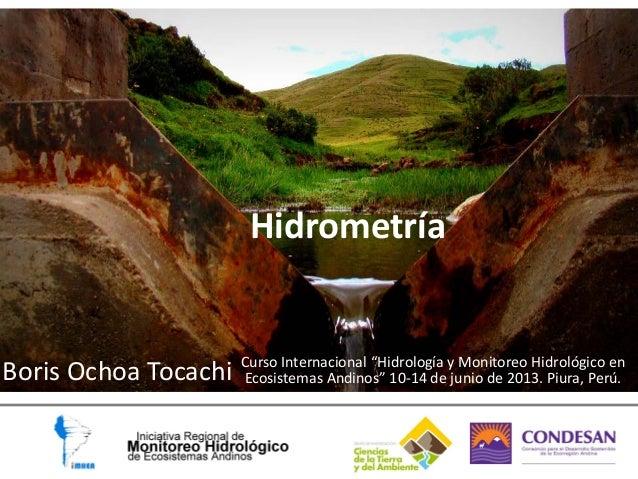 """Hidrometría Boris Ochoa Tocachi Curso Internacional """"Hidrología y Monitoreo Hidrológico en Ecosistemas Andinos"""" 10-14 de j..."""