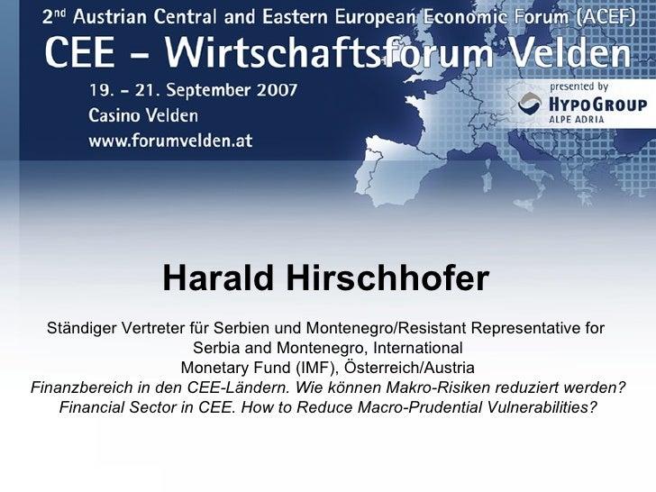 Harald Hirschhofer   Ständiger Vertreter für Serbien und Montenegro/Resistant Representative for                        Se...
