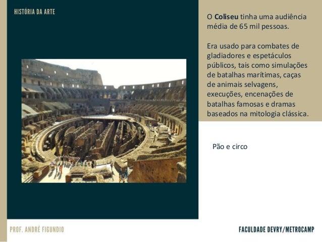 Maravilhas Criadas pelo Homem – Coliseu Disponível em: https://www.youtube.com/watch?v=SZ2eDJ8H4ZY