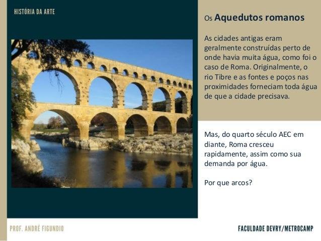 Influência da arquitetura romana no mundo todo.
