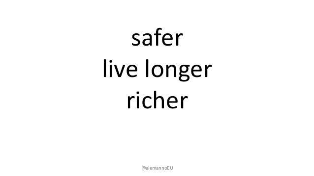 @alemannoEU safer live longer richer