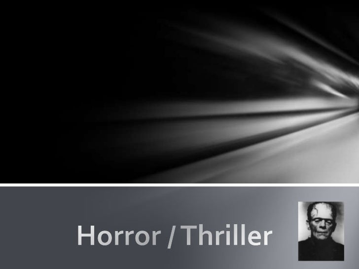About Horror• Horror films were first seen in 1931.• The first appeared horror movies were 'Dracula' and 'Frankenstein'.• ...