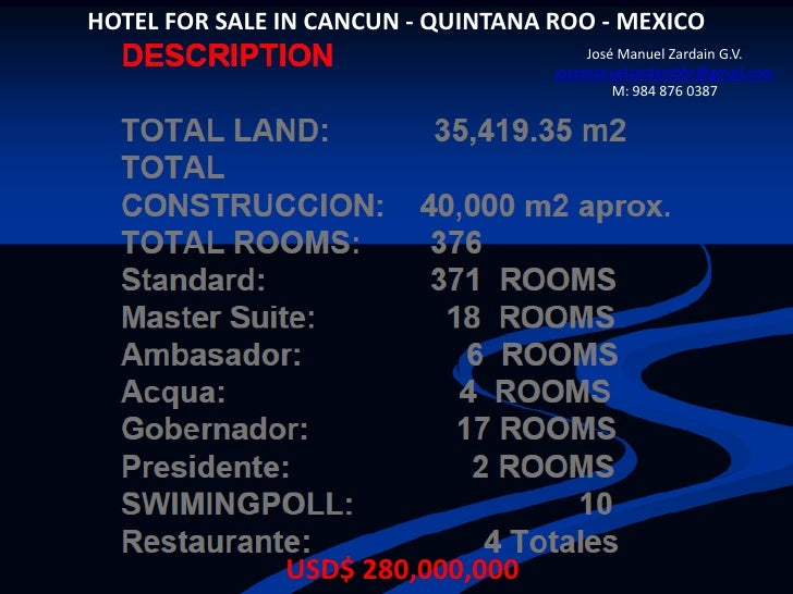 HOTEL FOR SALE IN CANCUN - QUINTANA ROO - MEXICO                                        José Manuel Zardain G.V.          ...