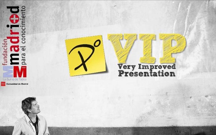 VIPVery ImprovedPresentation