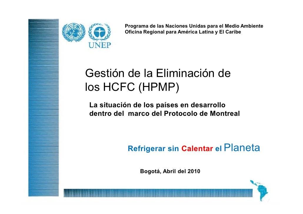 Programa de las Naciones Unidas para el Medio Ambiente          Oficina Regional para América Latina y El Caribe     Gesti...
