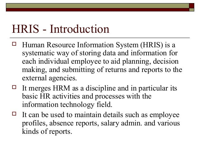 HRIS- HUMAN RESOURCE INFORMATION SYSTEM