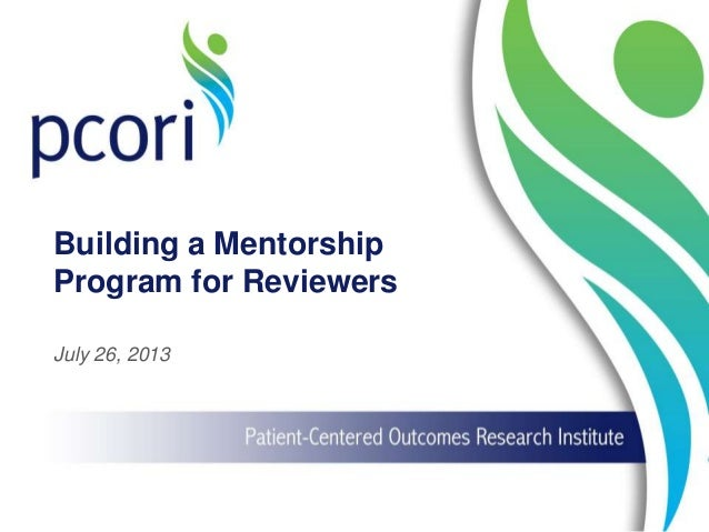 Building a Mentorship Program for Reviewers July 26, 2013
