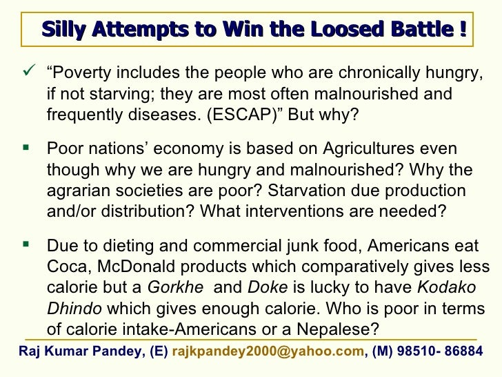 """Silly Attempts to Win the Loosed Battle ! <ul><li>"""" Poverty includes the people who are chronically hungry, if not starvin..."""