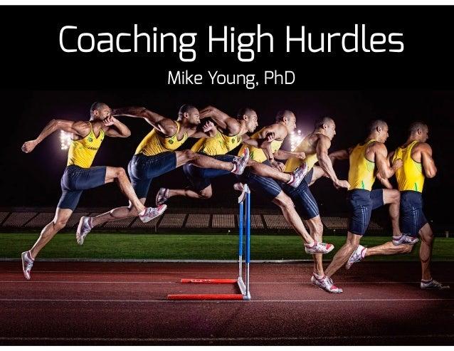 Coaching High Hurdles Mike Young, PhD